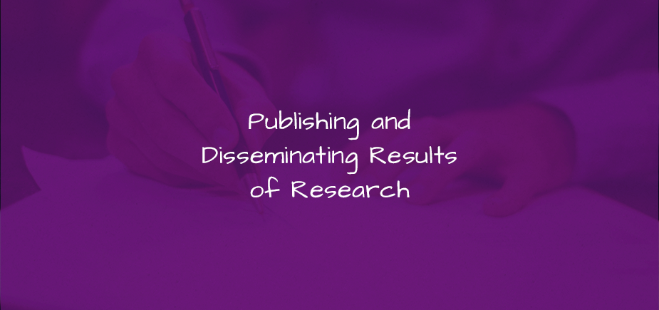 Publishing and Disseminating Results of Research